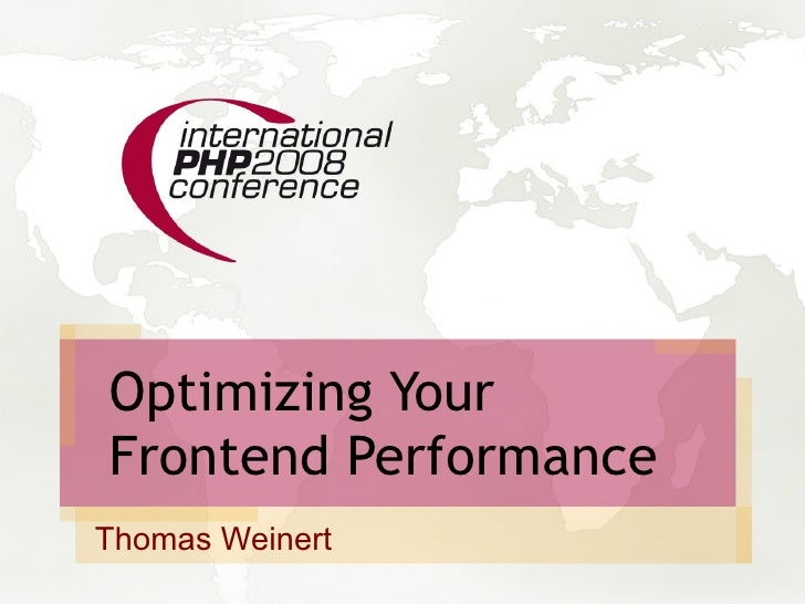 Optimizing Your Frontend Performance Thomas Weinert