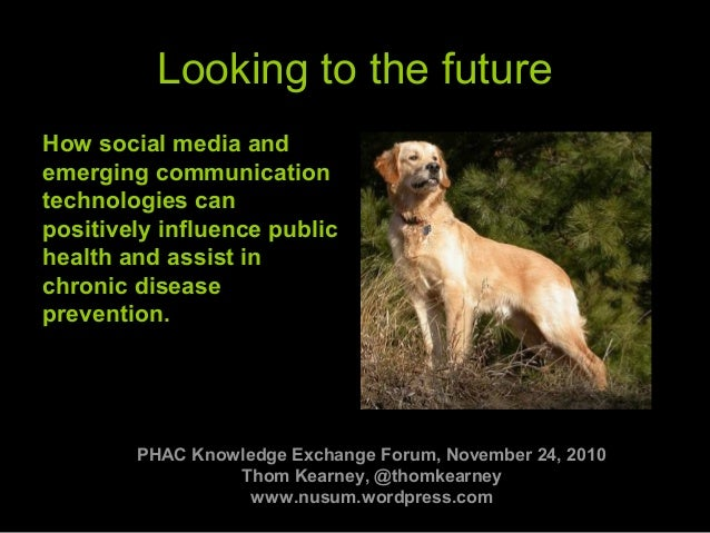 www.strategyguy.com 1 Looking to the future How social media and emerging communication technologies can positively influe...