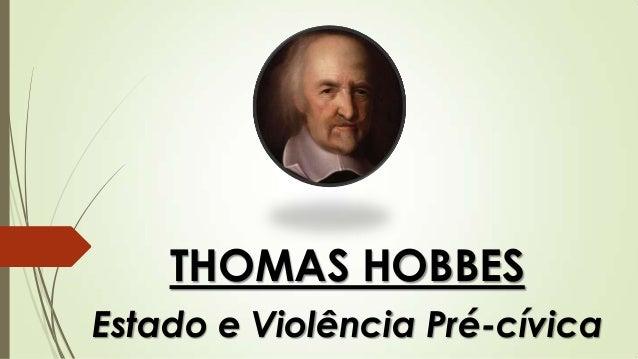 THOMAS HOBBESEstado e Violência Pré-cívica