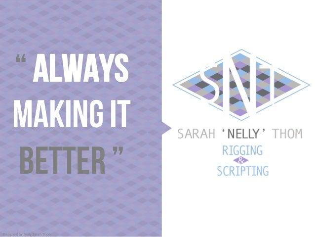 """"""" Always Making it Better """" Designed  by  Nelly  Sarah  Thom"""