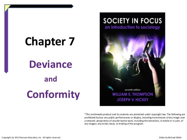 Chapter 7 Deviance and  Conformity *This multimedia product and its contents are protected under copyright law. The follow...