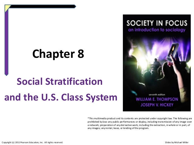 Chapter 8 Social Stratification and the U.S. Class System *This multimedia product and its contents are protected under co...