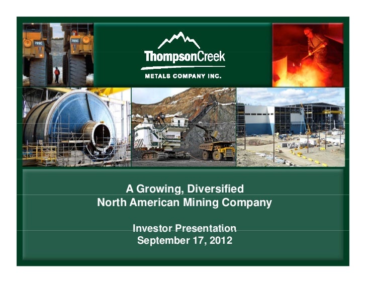 A Growing, Diversified             gNorth American Mining Company     Investor Presentation      September 17, 2012
