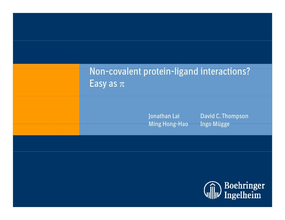 Non-covalent protein-ligand iN         l       i li d interactions?                                 i ?Easy as π          ...