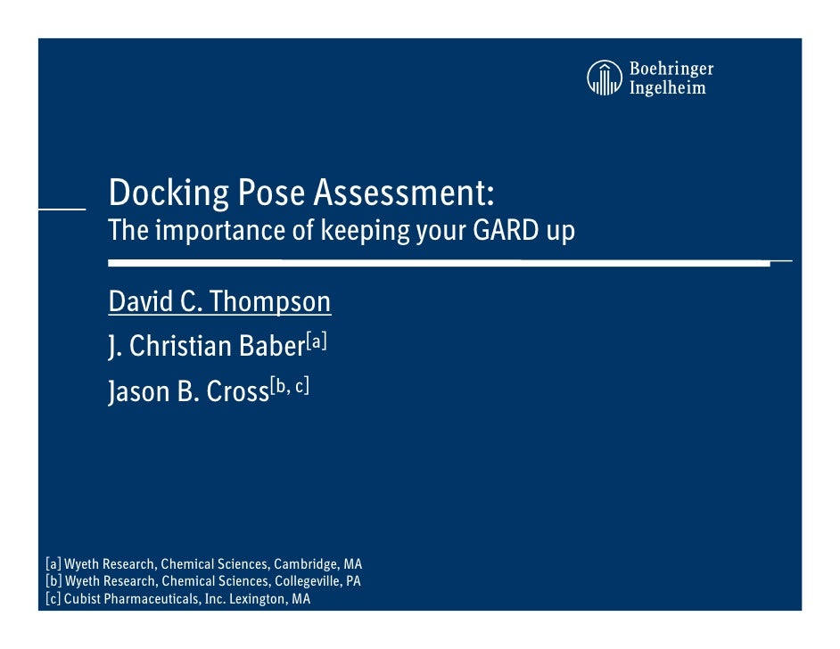 Abcd          Docking Pose Assessment:          The importance of keeping your GARD up          David C. Thompson         ...