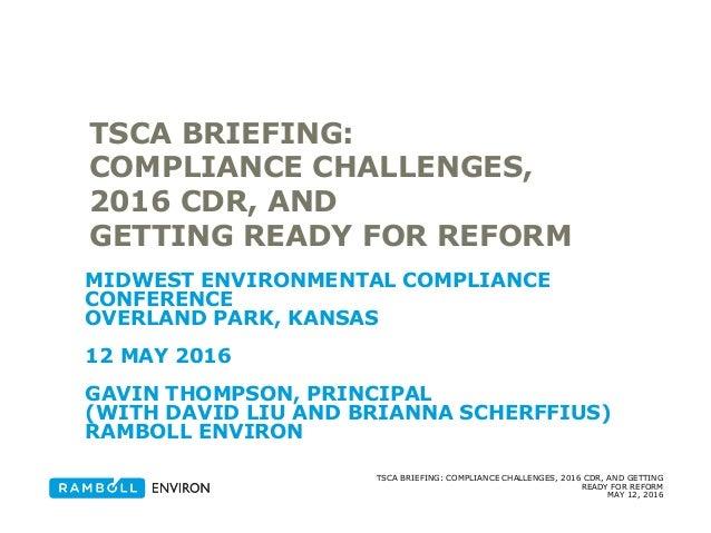 Thompson, Gavin, Ramboll Environ, TSCA Briefing, Compliance Challenge…