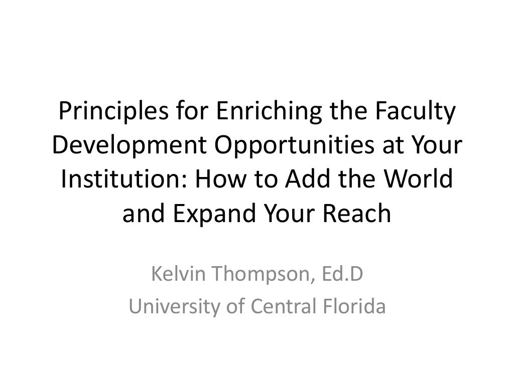 Principles for Enriching the Faculty Development Opportunities at Your Institution: How to Add the World and Expand Your Reach