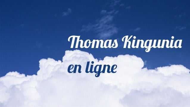 Thomas Kingunia en ligne
