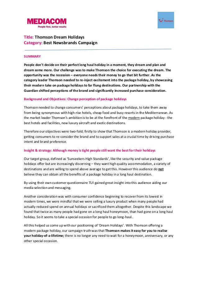 Title: Thomson Dream Holidays Category: Best Newsbrands Campaign SUMMARY People don't decide on their perfect long haul ho...
