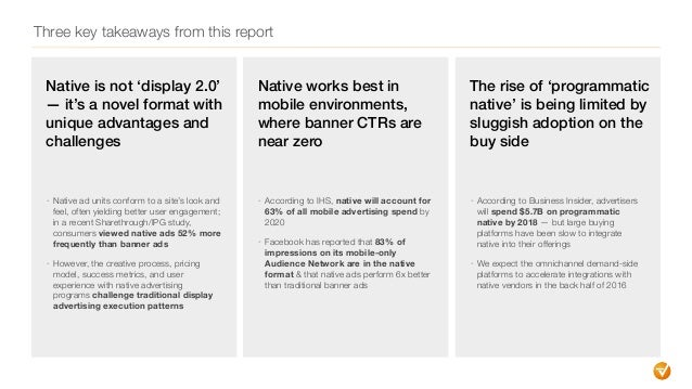 Three key takeaways from this report Native is not 'display 2.0' — it's a novel format with unique advantages and challeng...