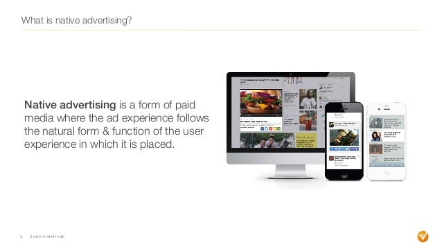 What is native advertising? 4 Native advertising is a form of paid media where the ad experience follows the natural form ...