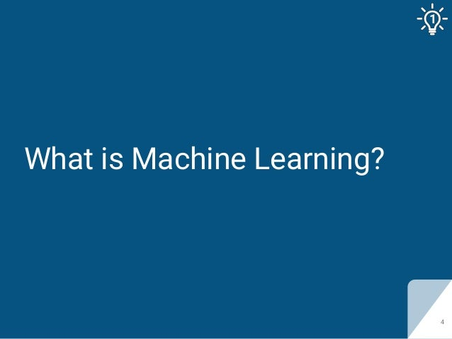 What is Machine Learning? 4 1
