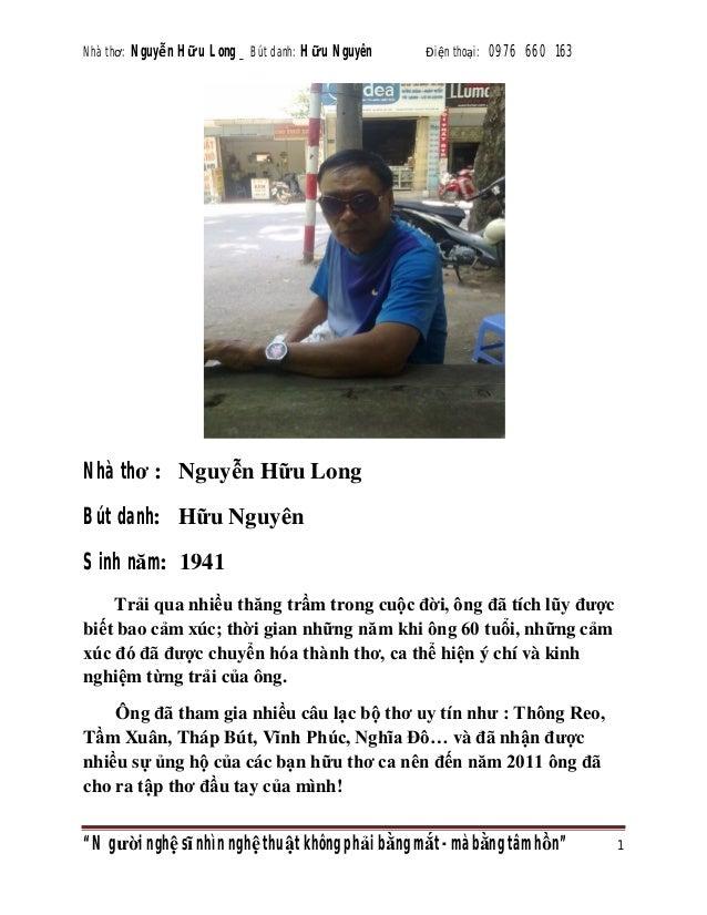 Nhà thơ: Nguyễn Hữu Long _ Bút danh: Hữu Nguyên  Điện thoại: 0976 660 163  Nhà thơ : Nguyễn Hữu Long Bút danh: Hữu Nguyên ...