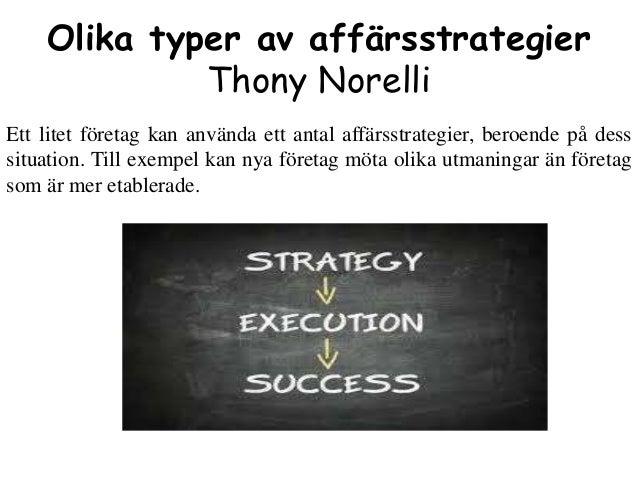 Olika typer av affärsstrategier Thony Norelli Ett litet företag kan använda ett antal affärsstrategier, beroende på dess s...