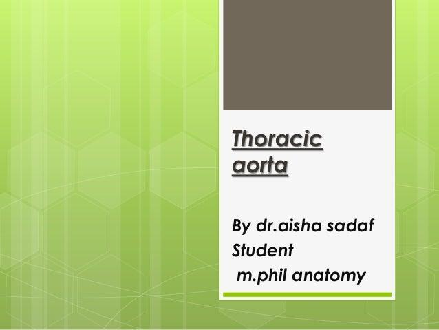 Thoracic aorta By dr.aisha sadaf Student m.phil anatomy