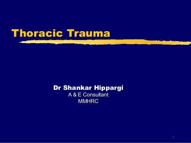 Thoracic Trauma      Dr Shankar Hippargi          A & E Consultant              MMHRC                             1