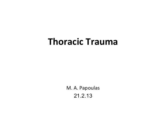 Thoracic Trauma  M. A. Papoulas  21.2.13