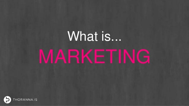 MARKETING What is...