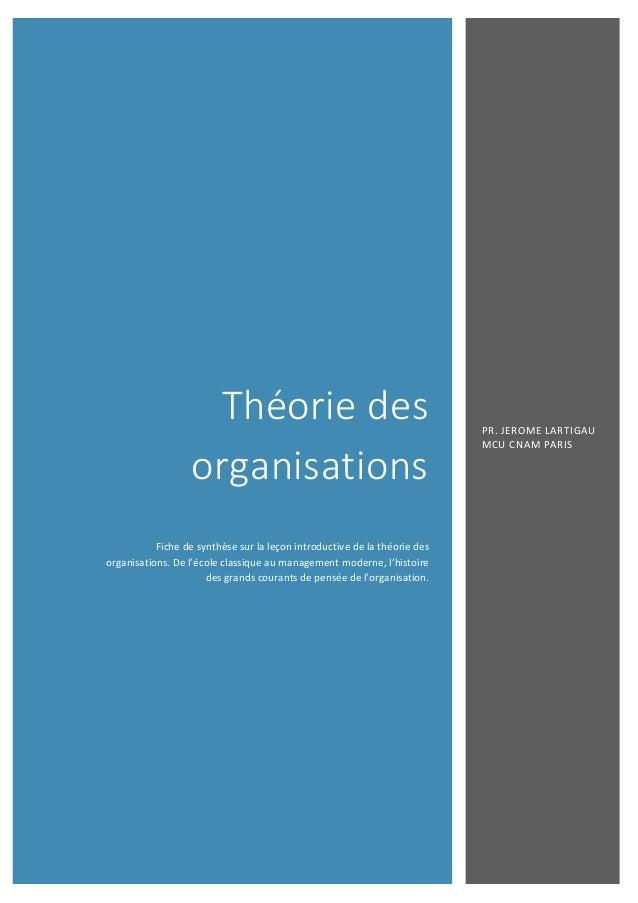 Théorie des organisations Fiche de synthèse sur la leçon introductive de la théorie des organisations. De l'école classiqu...