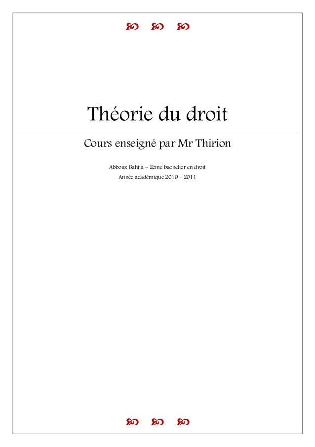 Théorie du droitCours enseigné par Mr Thirion    Abbouz Bahija – 2ème bachelier en droit       Année académique 2010 ...