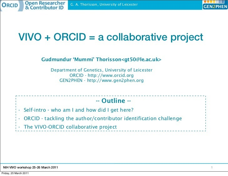 G. A. Thorisson, University of Leicester             VIVO + ORCID = a collaborative project                        Gudmund...