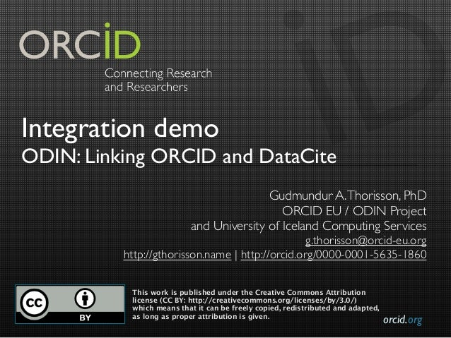 orcid.orgIntegration demoODIN: Linking ORCID and DataCiteGudmundur A.Thorisson, PhDORCID EU / ODIN Projectand University o...