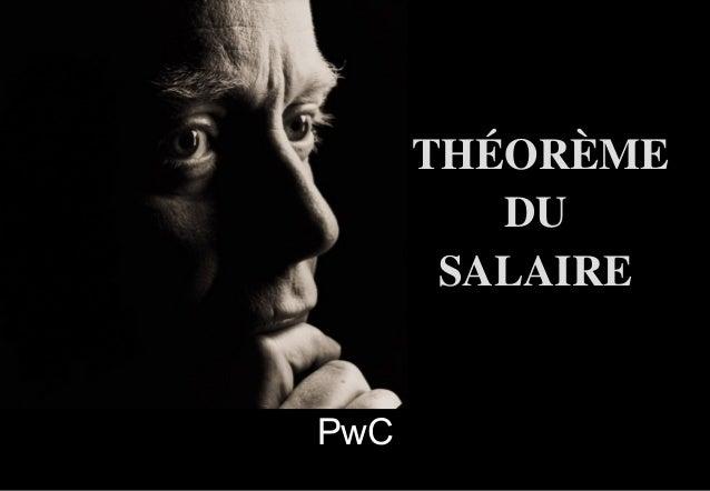 PwCPwC THÉORÈMETHÉORÈME DUDU SALAIRESALAIRE