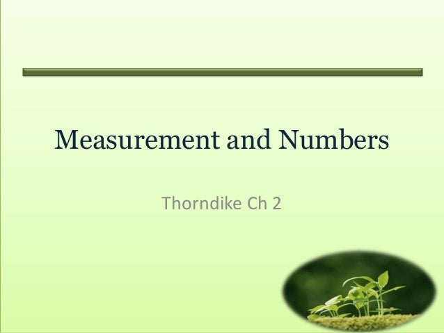 Measurement and Numbers       Thorndike Ch 2