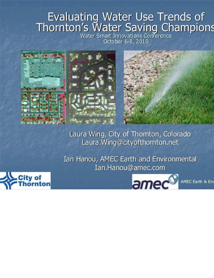 Evaluating Water Use Trends ofThornton's Water Saving Champions         Water Smart Innovations Conference                ...