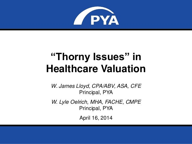 "Page 1April 16, 2014 Prepared for Greater Kansas City Society of Healthcare Attorneys ""Thorny Issues"" in Healthcare Valuat..."