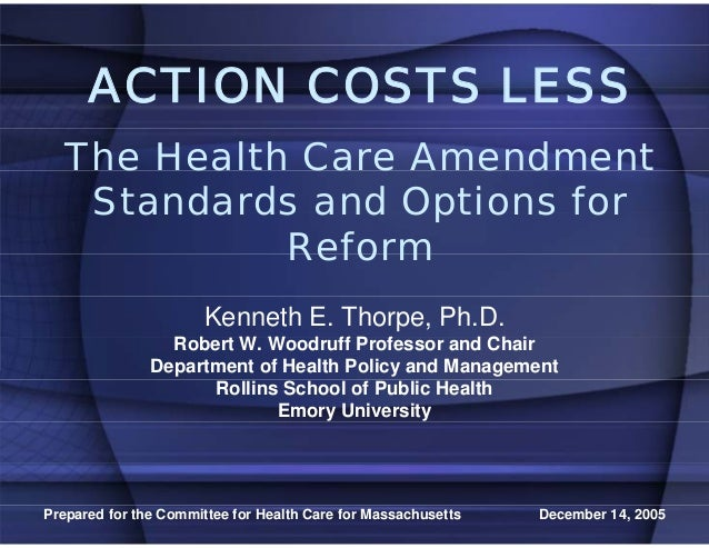 ACTION COSTS LESS   The Health Care Amendment    Standards and Options for             Reform                       Kennet...