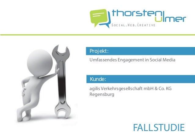 Social.Web.CreativeProjekt:Umfassendes Engagement in Social MediaKunde:agilis Verkehrsgesellschaft mbH & Co. KGRegensburg ...