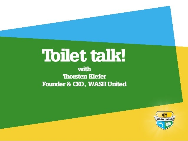 Toilet talk!  with Thorsten Kiefer Founder & CEO, WASH United