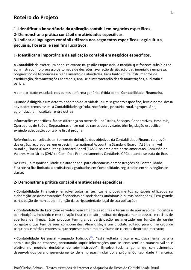 Prof.Carlos Seixas – Textos extraídos da internet e adaptados de livros de Contabilidade Rural 1 Roteiro do Projeto 1- Ide...