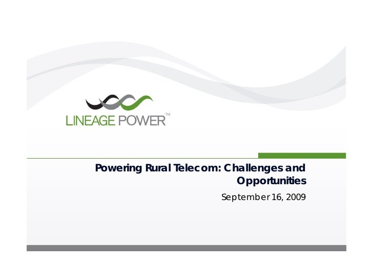 Powering Rural Telecom: Challenges and                           Opportunities                        September 16, 2009