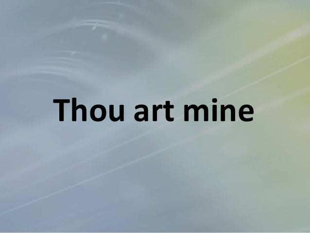 Thou art mine