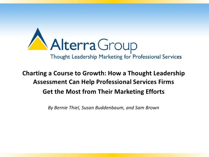 Charting a Course to Growth: How a Thought Leadership   Assessment Can Help Professional Services Firms       Get the Most...