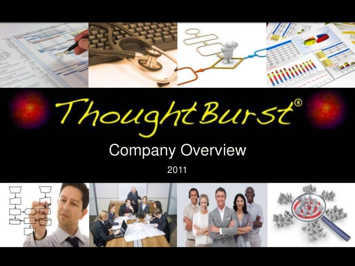 Company Overview2/7/11                       2011           © 2011 ThoughtBurst, Inc. All Rights Reserved                 ...