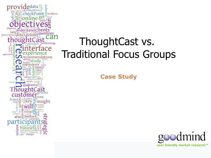 ThoughtCast vs.  Traditional Focus Groups Case Study