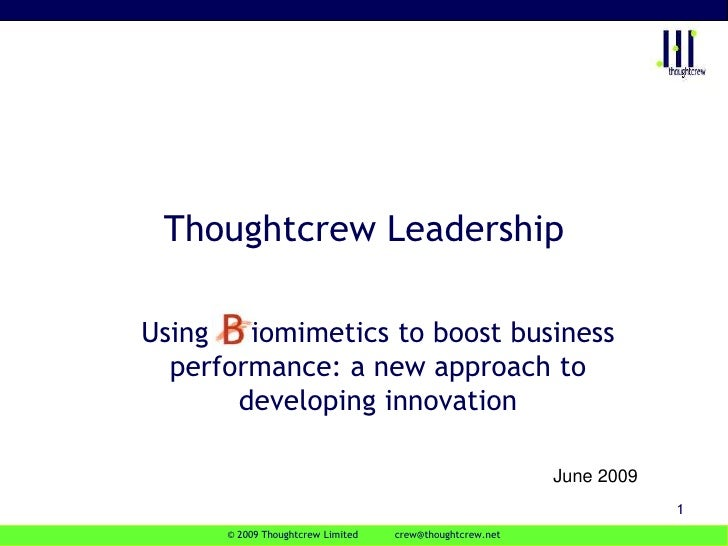© 2009 Thoughtcrew Limited            crew@thoughtcrew.net<br />1<br />Thoughtcrew Leadership<br />Using     iomimetics to...