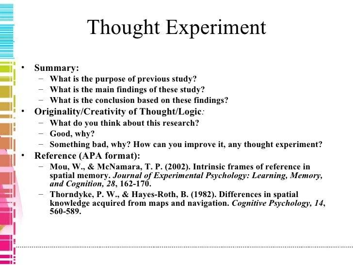 Thought Experiment <ul><li>Summary:  </li></ul><ul><ul><li>What is the purpose of previous study?  </li></ul></ul><ul><ul>...