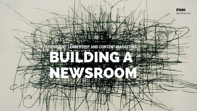 THE NEWSROOM: A THOUGHT LEADERSHIP CONTENT ENGINE WEBINAR 30.06.2016