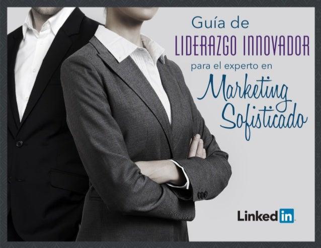 2 Nota para el experto en marketing sofisticado NOTA PARA EL Experto en Marketing Sofisticado El liderazgo innovador es pa...