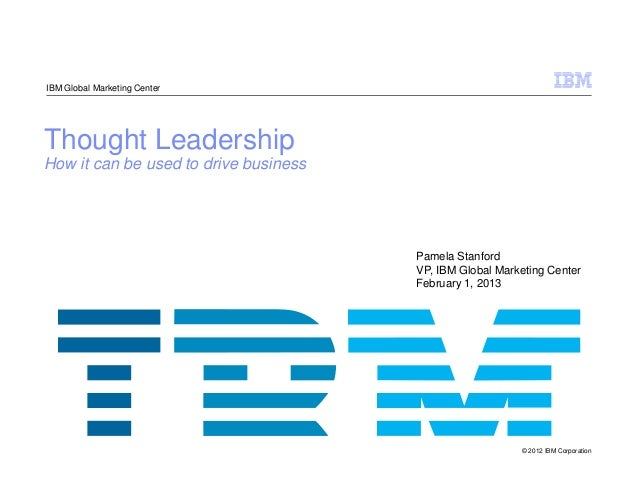 IBM Global Marketing CenterThought LeadershipHow it can be used to drive business                                       Pa...