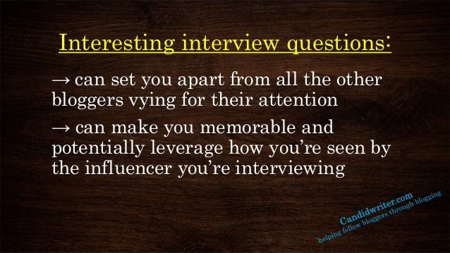 Delightful Thought Provoking U0026 Authoritative Interview Questions COVERING QUESTIONS  AND TOPICS TO ASK TOP BLOGGERS; 2.