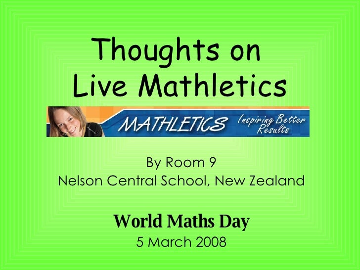 Thoughts on  Live Mathletics By Room 9 Nelson Central School, New Zealand World Maths Day 5 March 2008