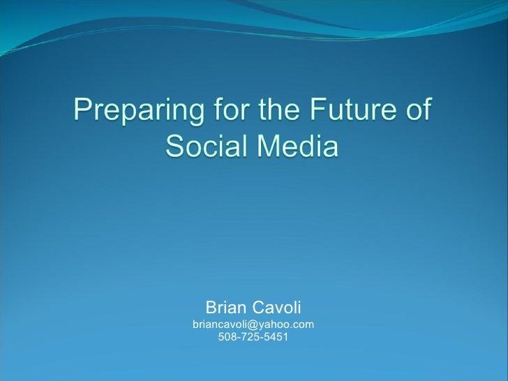 Brian Cavoli [email_address] 508-725-5451