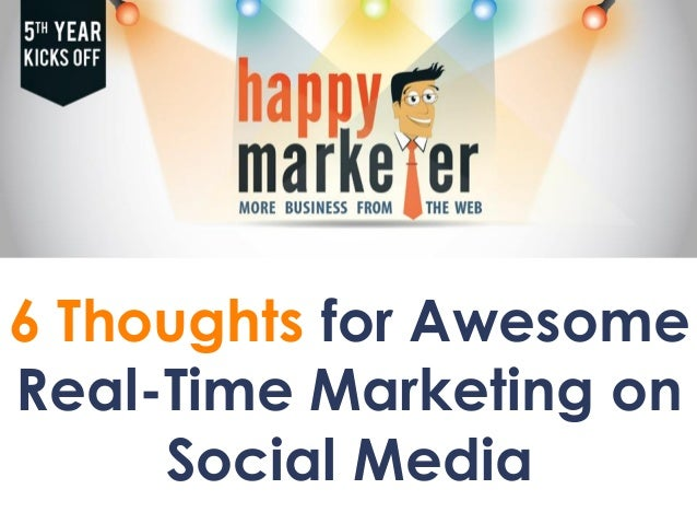 6 Thoughts for Awesome Real-Time Marketing on Social Media