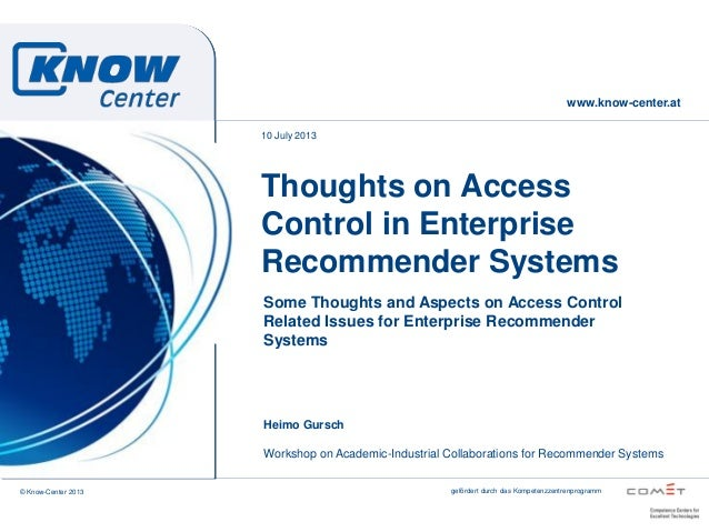 gefördert durch das Kompetenzzentrenprogramm Heimo Gursch Some Thoughts and Aspects on Access Control Related Issues for E...