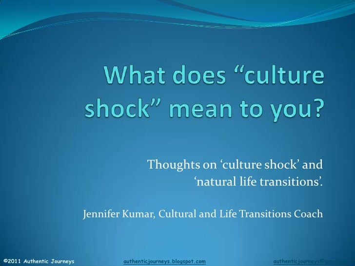"""What does """"culture shock"""" mean to you?<br />Thoughts on 'culture shock' and <br />'natural life transitions'.<br />Jennife..."""